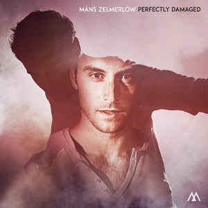 Måns Zelmerlöw:Perfectly Damaged