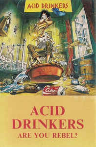Acid Drinkers: Are You A Rebel